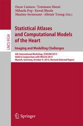 Statistical Atlases and Computational Models of the Heart. Imaging and Modelling Challenges by Oscar Camara