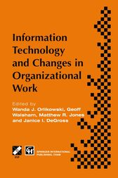 Information Technology and Changes in Organizational Work by W.J. Orlikowski