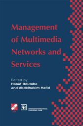 Management of Multimedia Networks and Services by Raouf Boutaba
