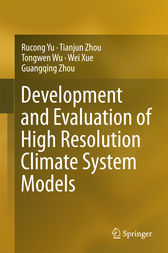 Development and Evaluation of High Resolution Climate System Models by Rucong Yu