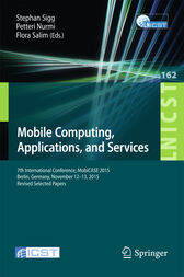 Mobile Computing, Applications, and Services by Stephan Sigg