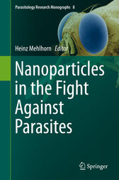 Nanoparticles in the Fight Against Parasites by Heinz Mehlhorn