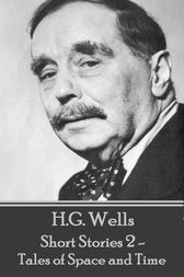 H.G. Wells - Short Stories 2 - Tales of Space and Time by H.G. Wells