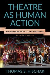 Theatre as Human Action by Thomas S. Hischak
