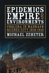 Epidemics, Empire, and Environments by Michael Zeheter