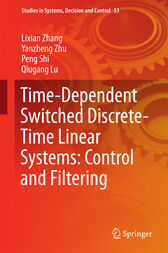 Time-Dependent Switched Discrete-Time Linear Systems: Control and Filtering by Lixian Zhang