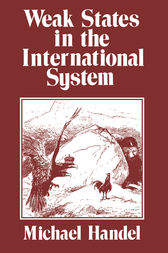 Weak States in the International System by Michael I. Handel