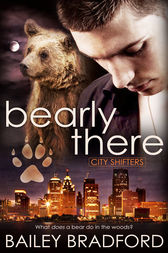 Bearly There by Bailey Bradford