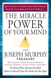 The Miracle Power of Your Mind by Joseph Murphy