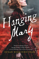 Hanging Mary by Susan Higginbotham