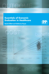 Essentials of Economic Evaluation in Healthcare by Rachel Elliott
