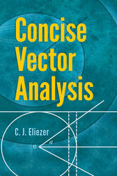 Concise Vector Analysis by C. J. Eliezer