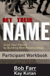 Get Their Name: Participant Workbook by Bob Farr