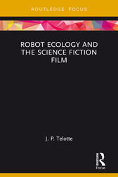 Robot Ecology and the Science Fiction Film by J. P. Telotte