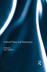 Cultural Policy and Democracy by Geir Vestheim