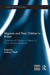 Migrants and Their Children in Britain by Anthony F. Heath