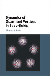 Dynamics of Quantised Vortices in Superfluids by Edouard B. Sonin