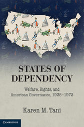 States of Dependency by Karen M. Tani