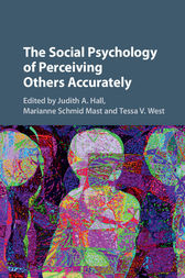 The Social Psychology of Perceiving Others Accurately by Judith A. Hall