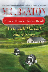 Knock, Knock, You're Dead! by M. C. Beaton