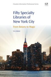 50 Specialty Libraries of New York City by Terry Ballard