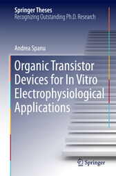 Organic Transistor Devices for In Vitro Electrophysiological Applications by Andrea Spanu