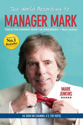 The World According to Manager Mark by Mark Jenkins