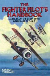 The Fighter Pilot's Handbook by Gordon Thorburn