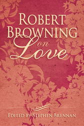 Robert Browning on Love by Stephen Brennan