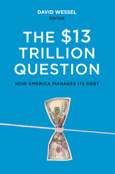 The $13 Trillion Question by David Wessel