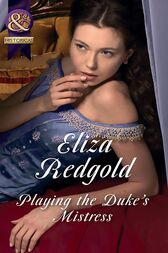 Playing The Duke's Mistress (Mills & Boon Historical) by Eliza Redgold