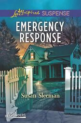 Emergency Response (Mills & Boon Love Inspired Suspense) (First Responders, Book 4) by Susan Sleeman