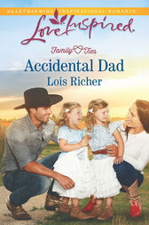 Accidental Dad (Mills & Boon Love Inspired) (Family Ties (Love Inspired), Book 4) by Lois Richer