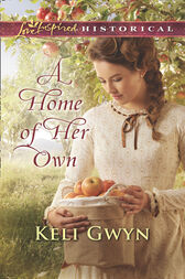 A Home Of Her Own (Mills & Boon Love Inspired Historical) by Keli Gwyn
