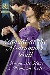 Scandal At The Midsummer Ball: The Officer's Temptation / The Debutante's Awakening (Mills & Boon Historical) by Marguerite Kaye