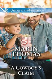 A Cowboy's Claim (Mills & Boon American Romance) (Texas Rebels, Book 4) by Marin Thomas