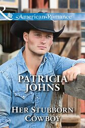 Her Stubborn Cowboy (Mills & Boon American Romance) (Hope, Montana, Book 2) by Patricia Johns
