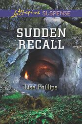 Sudden Recall (Mills & Boon Love Inspired Suspense) by Lisa Phillips