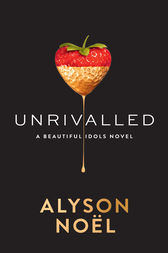 Unrivalled (Beautiful Idols, Book 1) by Alyson Noël