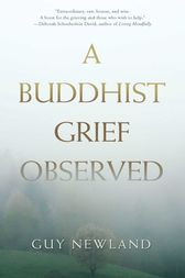 A Buddhist Grief Observed by Guy Newland