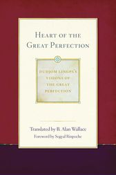 Heart of the Great Perfection by B. Alan Wallace