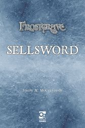 Frostgrave: Sellsword by Joseph A McCullough