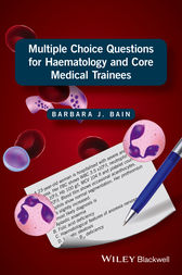 Multiple Choice Questions for Haematology and Core Medical Trainees by Barbara J. Bain