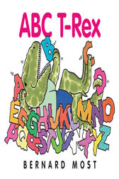 ABC T-Rex by Bernard Most