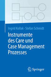 Instrumente des Care und Case Management Prozesses by Ingrid Kollak