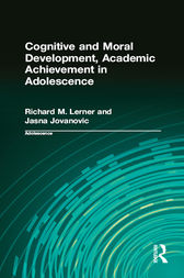 Cognitive and Moral Development, Academic Achievement in Adolescence by Richard M. Lerner