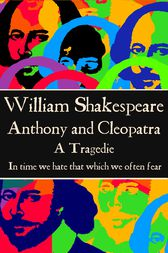 Anthony & Cleopatra by Willam Shakespeare