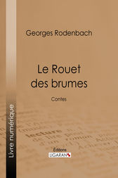 Le Rouet des brumes by Georges Rodenbach