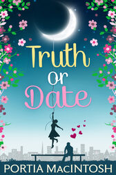 Truth Or Date by Portia MacIntosh