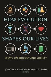 How Evolution Shapes Our Lives by Jonathan B. Losos